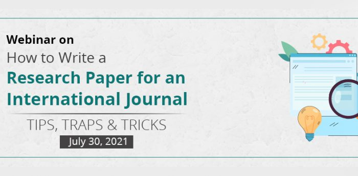 Webinar on How to Write a Research Paper for an International Journal- Tips, Traps & Tricks